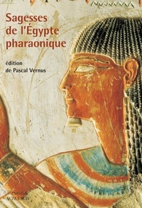 Pascal Vernus - Sagesses de l'Egypte pharaonique.