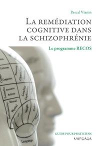 Pascal Vianin - La remédiation cognitive dans la schizophrénie - Le programme RECOS.