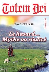 Pascal Vieillard - Totem dei - Le hasard… mythe ou réalité.