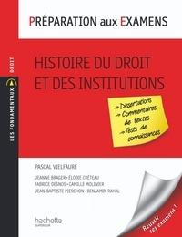 Philippe Blachèr et Pascal Vielfaure - Préparation aux examens, Histoire du droit et des institutions.
