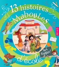 Pascal Vilcollet et Bruno Robert - 13 histoires maboules d'école.
