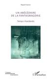 Pascal Vimenet - Un abécédaire de la fantasmagorie - Tempo ritardando.