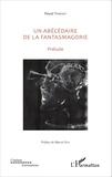Pascal Vimenet - Un abécédaire de la fantasmagorie - Prélude.