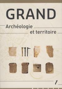 Pascal Vipard et Jacques Guillaume - Grand - Archéologie et territoire - Volume 1.