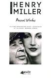 Pascal Vrebos - Une semaine avec Henry Miller - Ultime rencontre avec l'écrivain et sa muse, Brenda Venus.