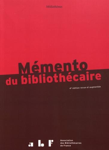 Mémento du bibliothécaire. Guide pratique 4e édition revue et augmentée