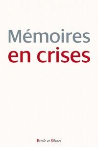 Pascal Wintzer et Jean Duchesne - Mémoires en crises - Où en sommes-nous et où allons-nous si nous ne savons plus d'où nous venons ?.