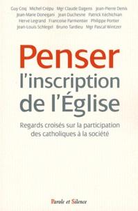 Pascal Wintzer et Claude Dagens - Penser l'inscription de l'église - Regards croisés sur la participation des catholiques à la société.