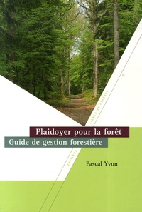 Alixetmika.fr Plaidoyer pour la forêt - Guide de gestion forestière Image