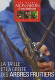 Pascale Adeline - La taille et la greffe des arbres fruitiers.