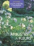 Pascale Adeline - Les arbustes à fleurs - Choisir, installer, entretenir.