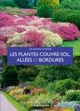 Pascale Adeline et Annie Lagueyrie-Kraps - Les plantes couvre-sols, allées et bordures.