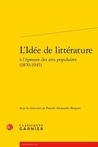 Controlasmaweek.it L'idée de littérature à l'épreuve des arts populaires (1870-1945) Image