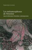 Pascale Amiot-Jouenne - Les Métamorphoses de Sweeney dans la littérature irlandaise contemporaine.
