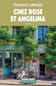 Pascale Anglès - Chez Rose et Angelina.