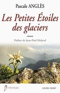 Pascale Anglès - Les petites étoiles des glaciers.