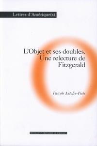 Pascale Antolin-Pires - L'objet et ses doubles. - Une relecture de Fitzgerald.