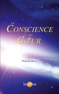 Pascale Arcan - La conscience du coeur.