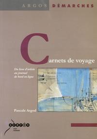 Pascale Argod - Carnets de voyage - Du livre d'artiste au journal de bord en ligne.