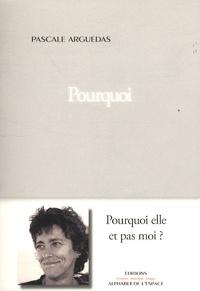 Pascale Arguedas - Pourquoi.