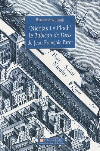 """""""Nicolas Le Floch"""", le Tableau de Paris de Jean-François Parot"""