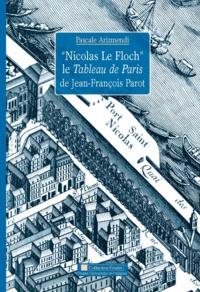 """Pascale Arizmendi - """"Nicolas Le Floch"""", le Tableau de Paris de Jean-François Parot."""