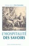 Pascale Auraix-Jonchière et Jean-Pierre Dubost - L'hospitalité des savoirs - Mélanges offerts à Alain Montandon.