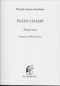 Pascale Auraix-Jonchière - Plein-champ - Poésie verte.