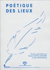 Pascale Auraix-Jonchière et Alain Montandon - Poétique des lieux.