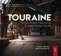 Pascale Avenet - La Touraine - Personnages méconnus et patrimoine caché.