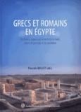 Pascale Ballet - Grecs et Romains en Egypte - Territoires, espaces de la vie et de la mort, objets de prestige et du quotidien.