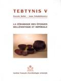 Pascale Ballet et Anna Poludnikiewicz - Tebtynis - Volume 5, La céramique des époques hellénistique et impériale - Campagnes 1988-1993.