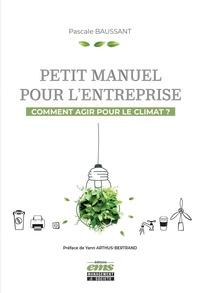 Pascale Baussant - Petit manuel pour l'entreprise - Comment agir pour le climat ?.