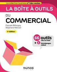 Pascale Bélorgey et Stéphane Mercier - La boîte à outils du Commercial - 3e éd..