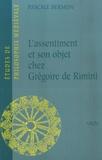 Pascale Bermon - L'assentiment et son objet chez Grégoire de Rimini.