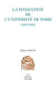 Pascale Bermon - La fondation de l'université de Paris (1200-1260).