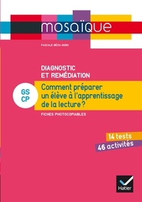Pascale Bézu-Debs - Diagnostic et remédiation GS-CP - Comment préparer un élève à l'apprentissage de la lecture ? Fiches photocopiables.