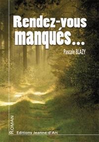 Pascale Blazy - Rendez-vous manqués....