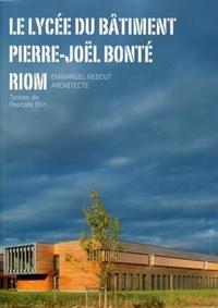 Pascale Blin - Le lycée du bâtiment Pierre-Joël Bonté, Riom - Emmanuel Nebout architecte.