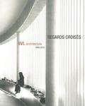 Pascale Blin - Regards croisés - BVL architecture 2000-2010.