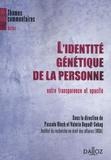 Pascale Bloch et Valérie Sebag - L'identité génétique de la personne : entre transparence et opacité.