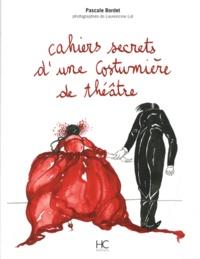 Pascale Bordet - Cahiers secrets d'une costumière de théâtre.