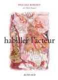 Pascale Bordet - Habiller l'acteur.