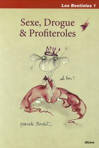 Pascale Bordet - Les Bestioles Tome 1 : Sexe, Drogue et Profiteroles.