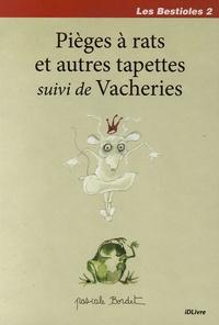 Pascale Bordet - Les Bestioles Tome 2 : Pièges à rats et autres tapettes - Suivi de Vacheries.
