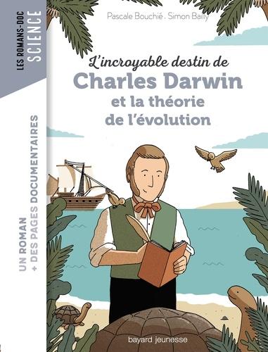 L'incroyable destin de Charles Darwin et la théorie de l'évolution