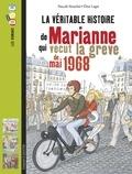 Pascale Bouchié - La véritable histoire de Marianne qui vécut la grève de 1968.