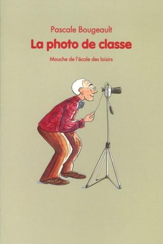 Pascale Bougeault - La photo de classe.