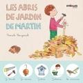 Pascale Bougeault - Les abris de jardin de Martin.