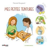 Pascale Bougeault - Mes petites teintures.